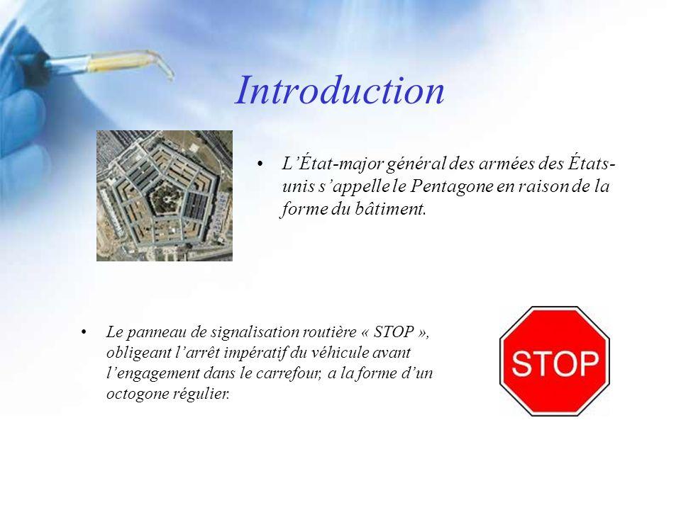 Introduction L'État-major général des armées des États-unis s'appelle le Pentagone en raison de la forme du bâtiment.