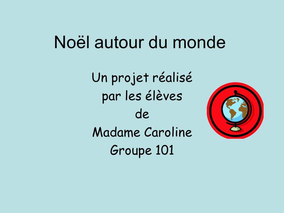 Un projet réalisé par les élèves de Madame Caroline Groupe 101