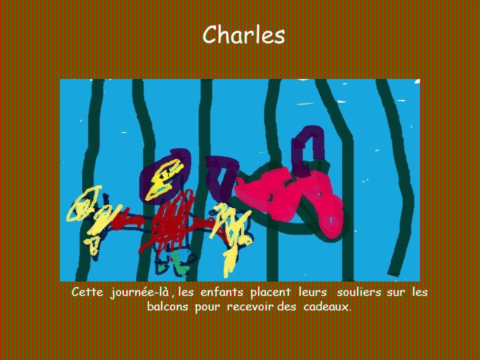 Charles Cette journée-là , les enfants placent leurs souliers sur les balcons pour recevoir des cadeaux.