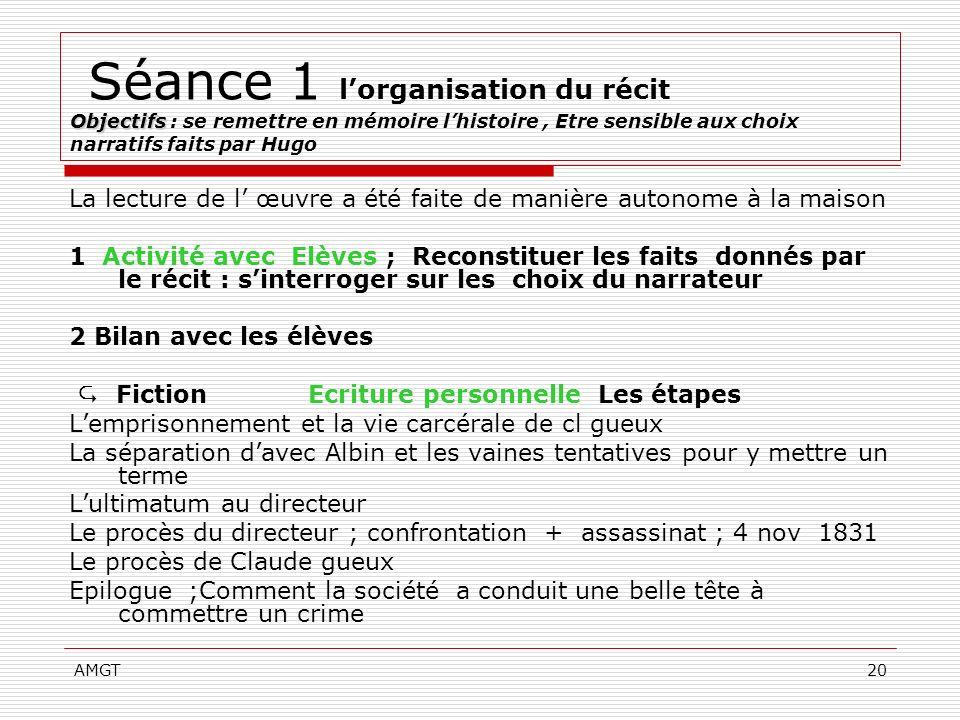 Séance 1 l'organisation du récit Objectifs : se remettre en mémoire l'histoire , Etre sensible aux choix narratifs faits par Hugo