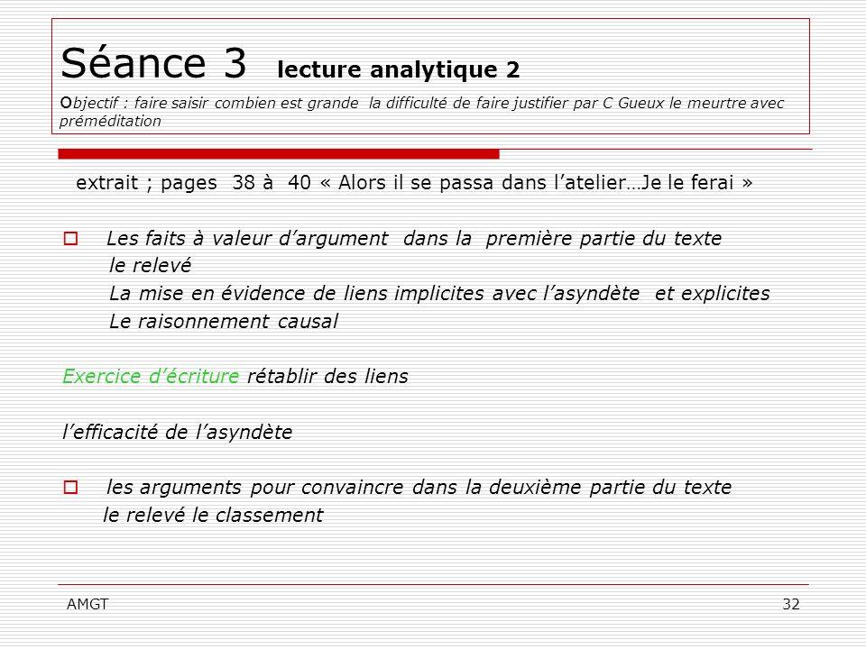 Séance 3 lecture analytique 2 objectif : faire saisir combien est grande la difficulté de faire justifier par C Gueux le meurtre avec préméditation