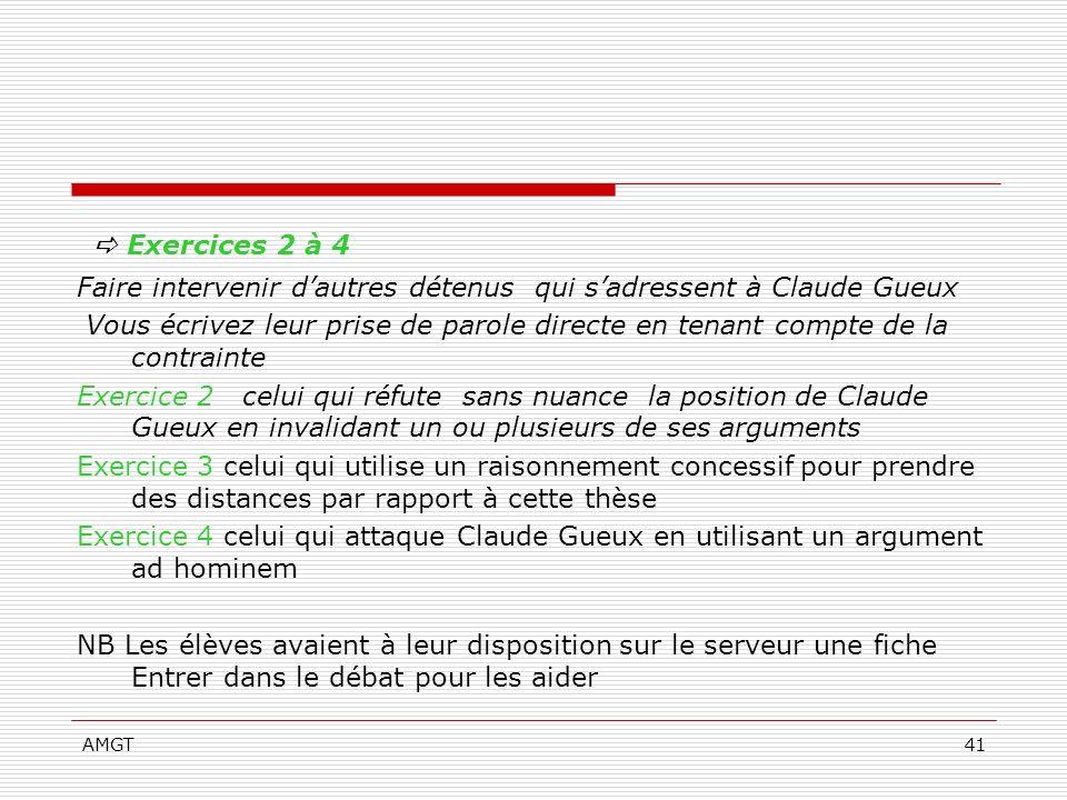 Exercices 2 à 4 Faire intervenir d'autres détenus qui s'adressent à Claude Gueux.