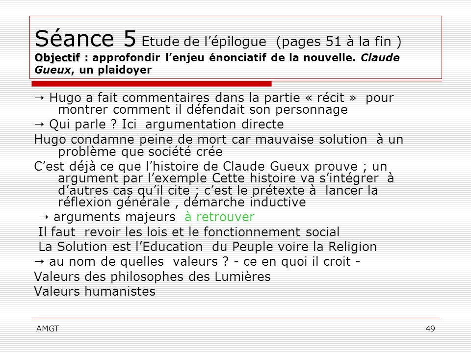 Séance 5 Etude de l'épilogue (pages 51 à la fin ) Objectif : approfondir l'enjeu énonciatif de la nouvelle. Claude Gueux, un plaidoyer