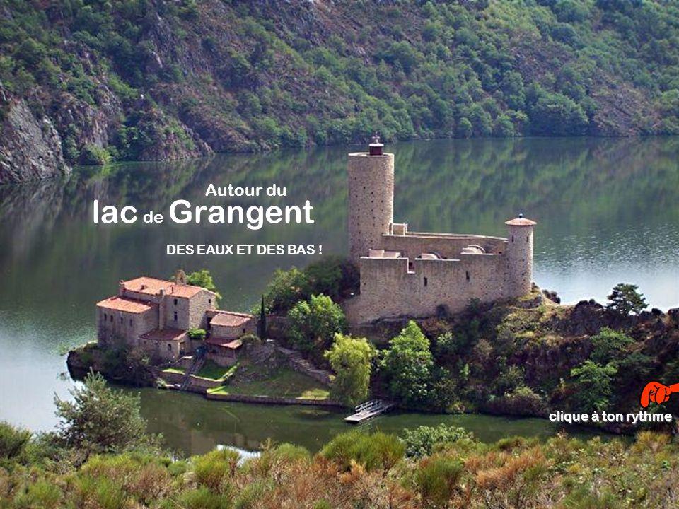 Autour du lac de Grangent DES EAUX ET DES BAS ! clique à ton rythme