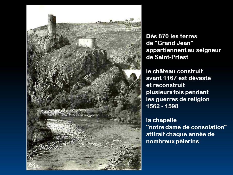 Dès 870 les terres de Grand Jean appartiennent au seigneur de Saint-Priest. le château construit.