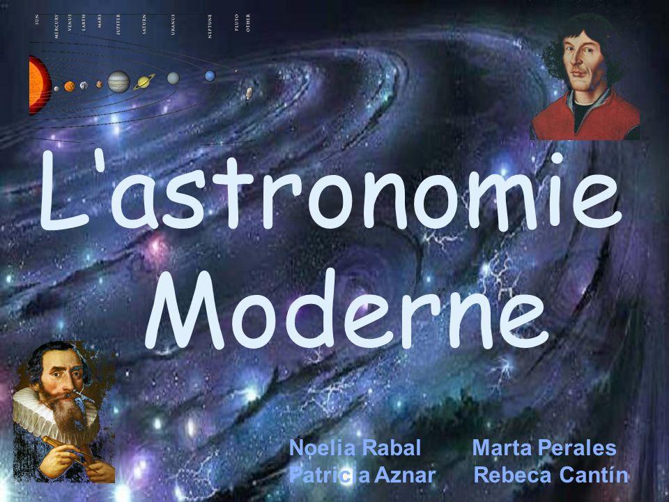 L'astronomie Moderne Noelia Rabal Marta Perales