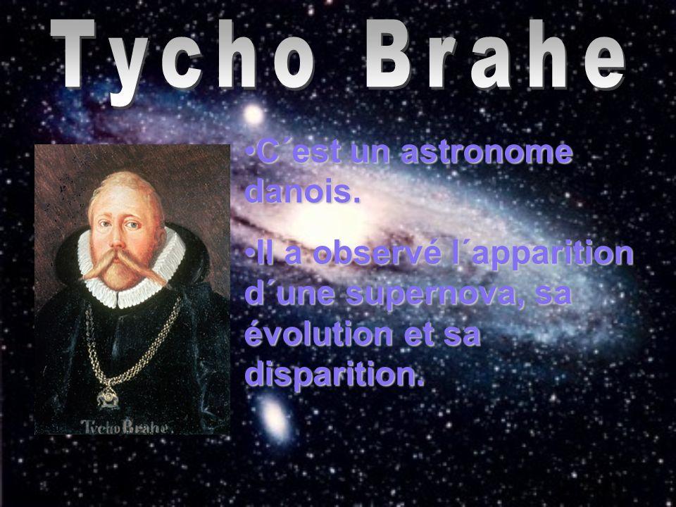 Tycho Brahe C´est un astronome danois.
