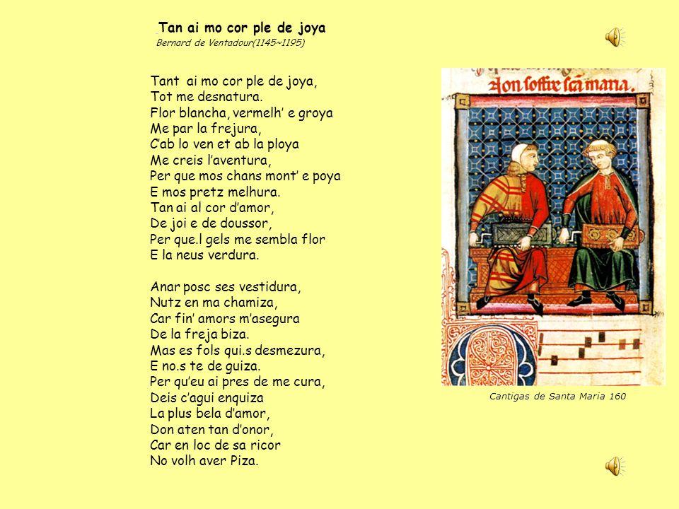 Tan ai mo cor ple de joya Bernard de Ventadour(1145~1195)