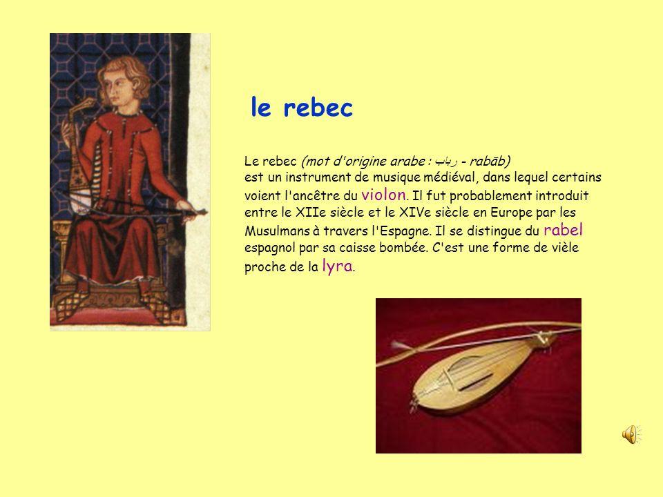 le rebec Le rebec (mot d origine arabe : رباب - rabāb)