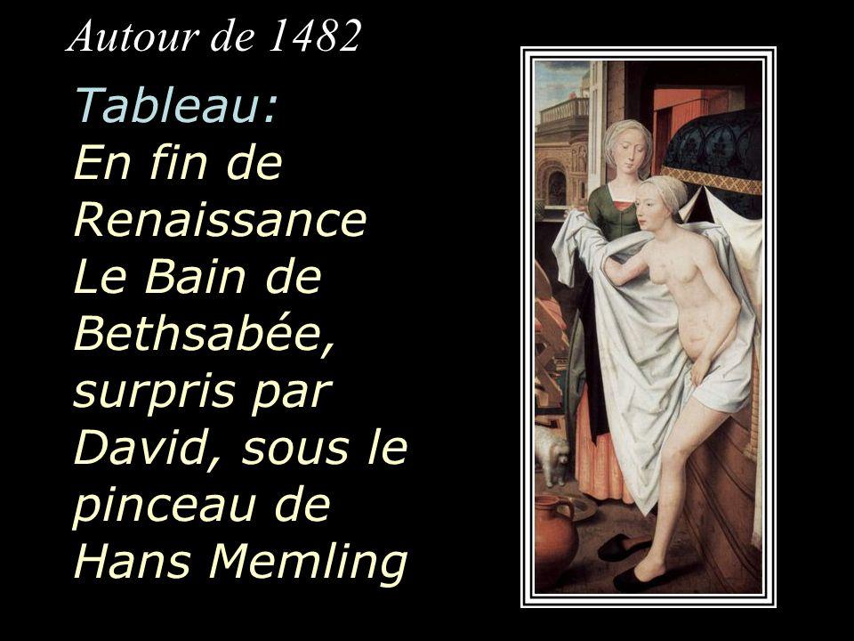 Autour de 1482 Tableau: En fin de Renaissance Le Bain de Bethsabée, surpris par David, sous le pinceau de Hans Memling.