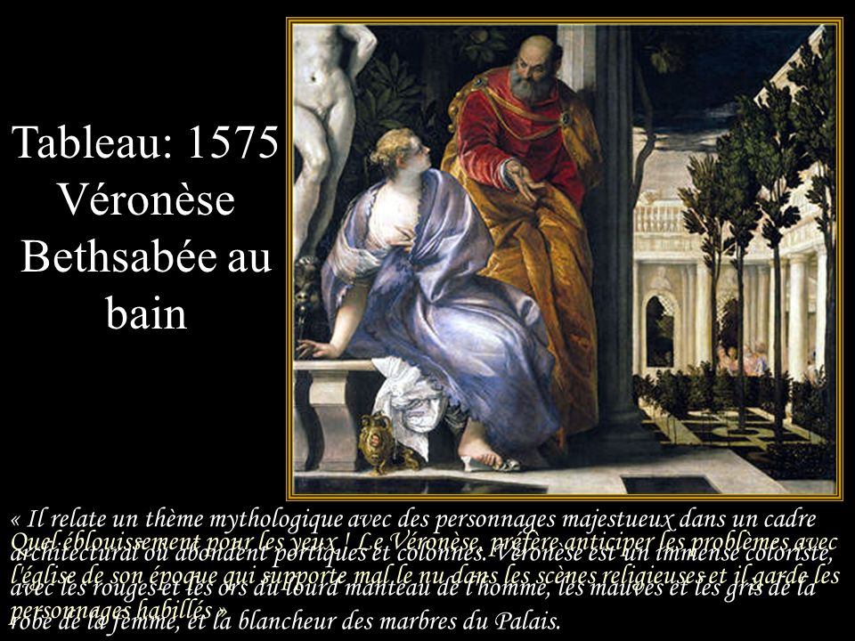 Tableau: 1575 Véronèse Bethsabée au bain