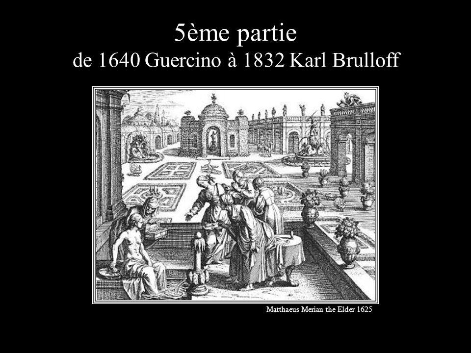 5ème partie de 1640 Guercino à 1832 Karl Brulloff
