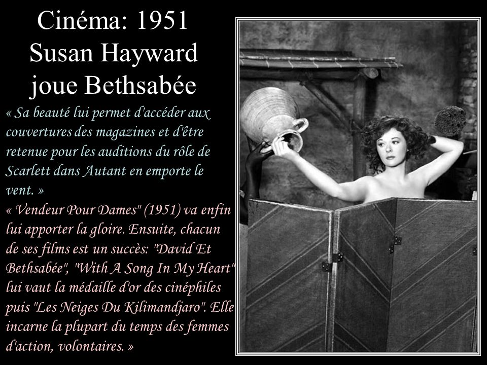 Cinéma: 1951 Susan Hayward joue Bethsabée