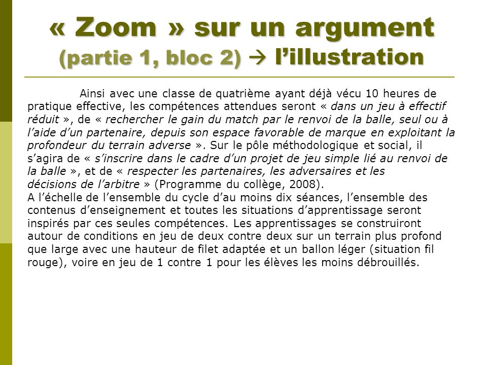 « Zoom » sur un argument (partie 1, bloc 2)  l'illustration