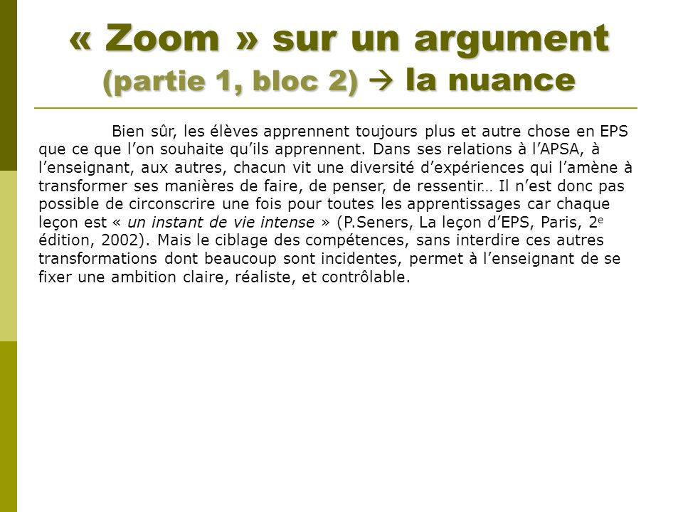 « Zoom » sur un argument (partie 1, bloc 2)  la nuance
