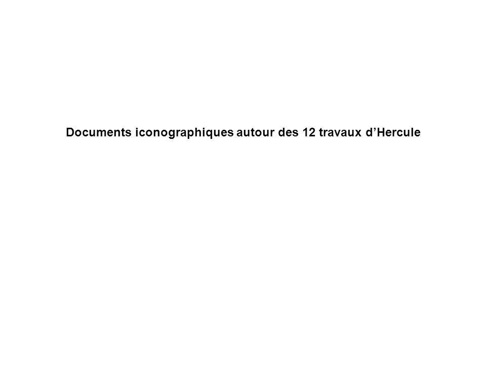 Documents iconographiques autour des 12 travaux d'Hercule