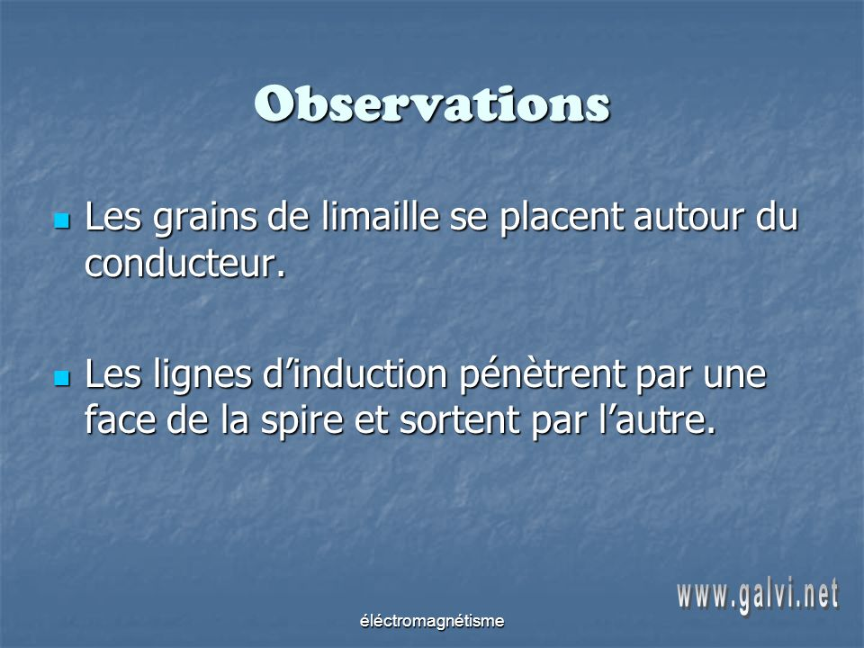 Observations Les grains de limaille se placent autour du conducteur.