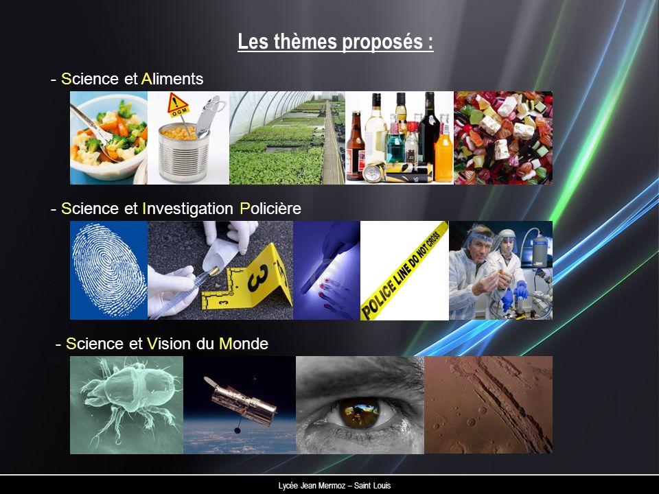 Les thèmes proposés : - Science et Aliments
