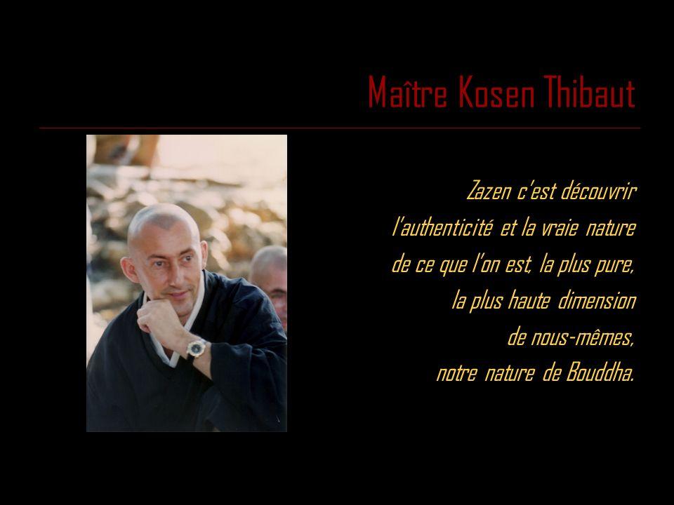 Maître Kosen Thibaut Zazen c'est découvrir