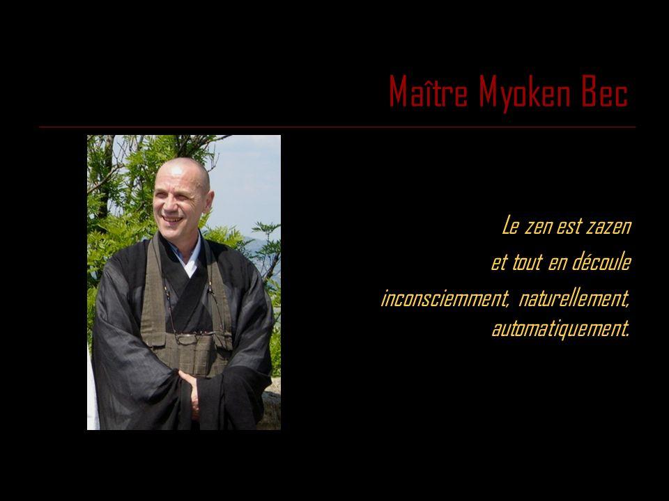 Maître Myoken Bec Le zen est zazen et tout en découle