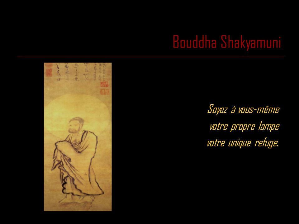 Bouddha Shakyamuni Soyez à vous-même votre propre lampe