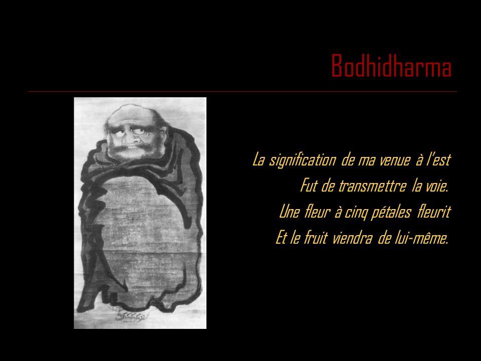 Bodhidharma La signification de ma venue à l'est