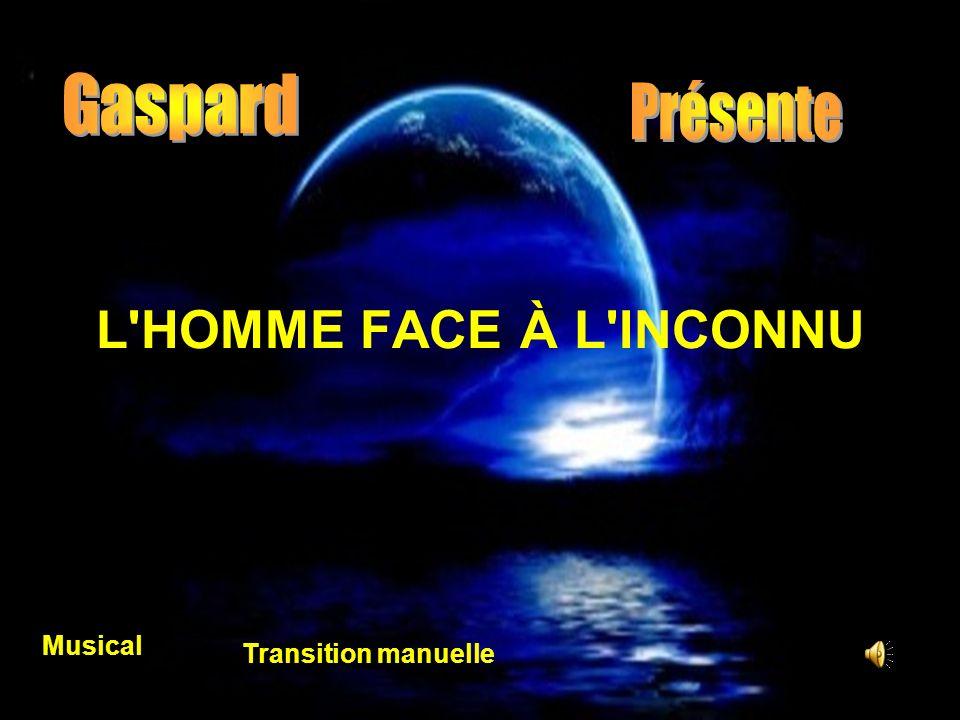 Gaspard Présente L HOMME FACE À L INCONNU Musical Transition manuelle