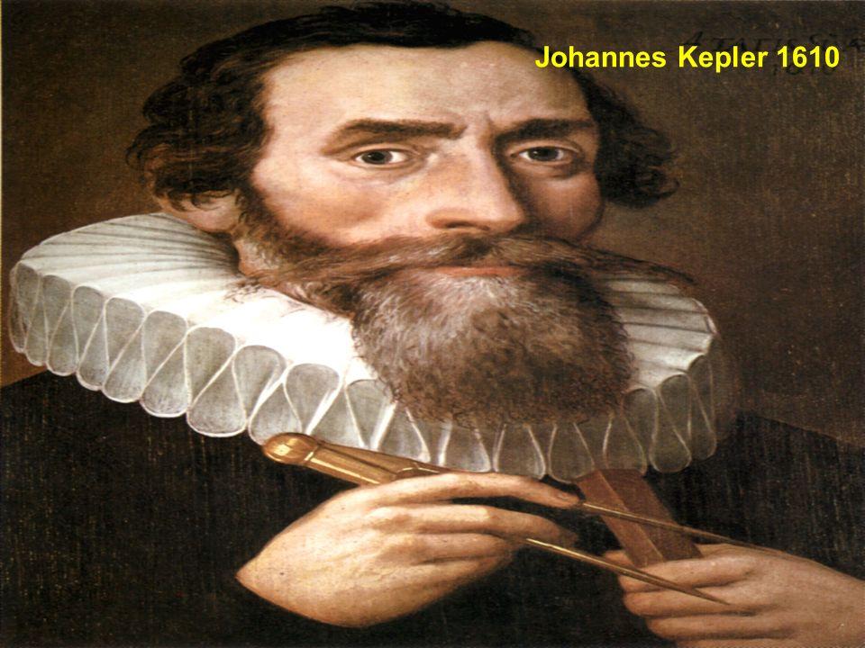 Johannes Kepler 1610 ORBITES ELLIPTIQUES 1571 - 1630 JOHANNES KEPLER