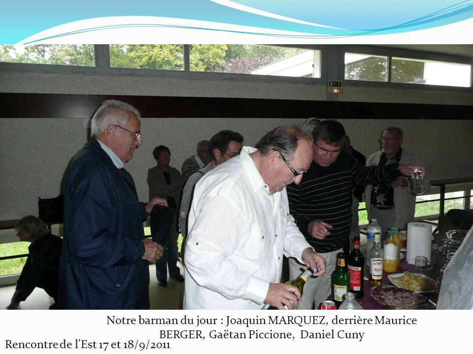 Notre barman du jour : Joaquin MARQUEZ, derrière Maurice BERGER, Gaëtan Piccione, Daniel Cuny