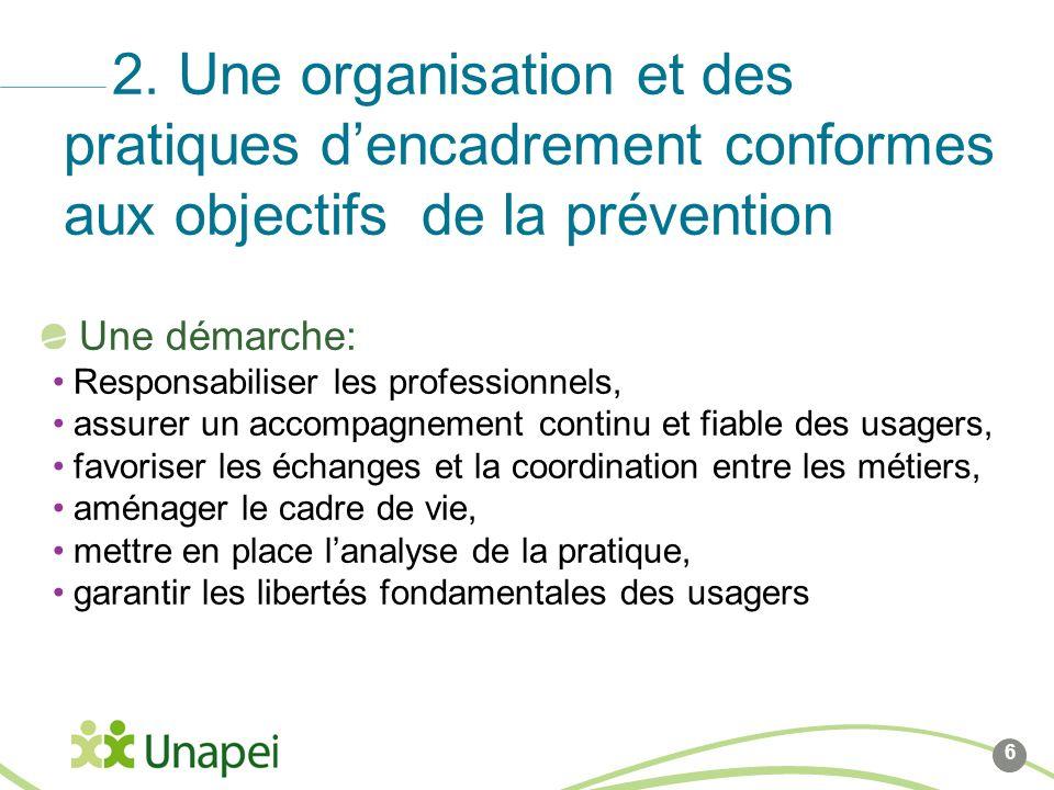 2. Une organisation et des pratiques d'encadrement conformes aux objectifs de la prévention