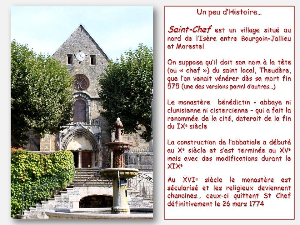 Un peu d'Histoire… Saint-Chef est un village situé au nord de l'Isère entre Bourgoin-Jallieu et Morestel.