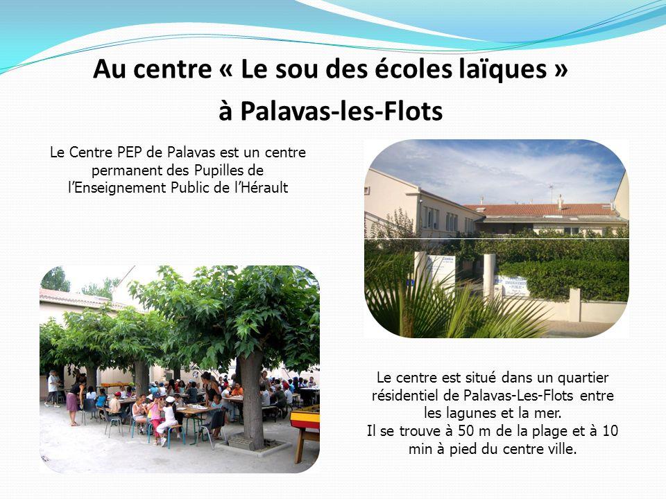 Au centre « Le sou des écoles laïques » à Palavas-les-Flots