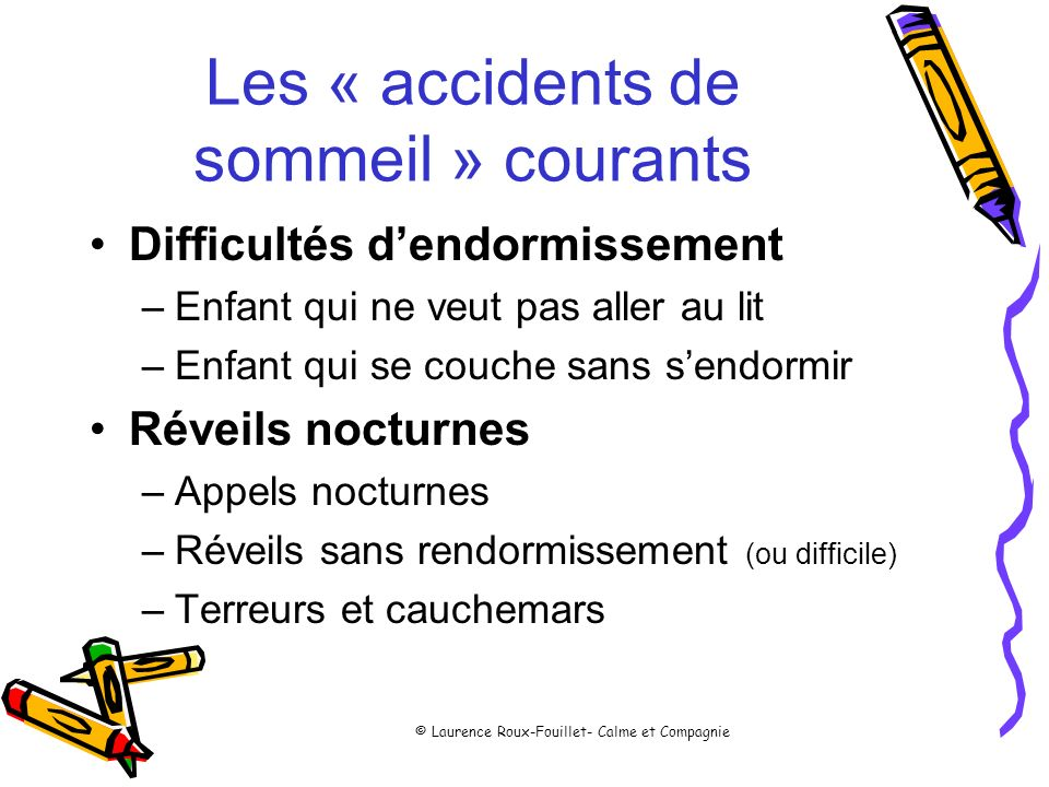 Les « accidents de sommeil » courants