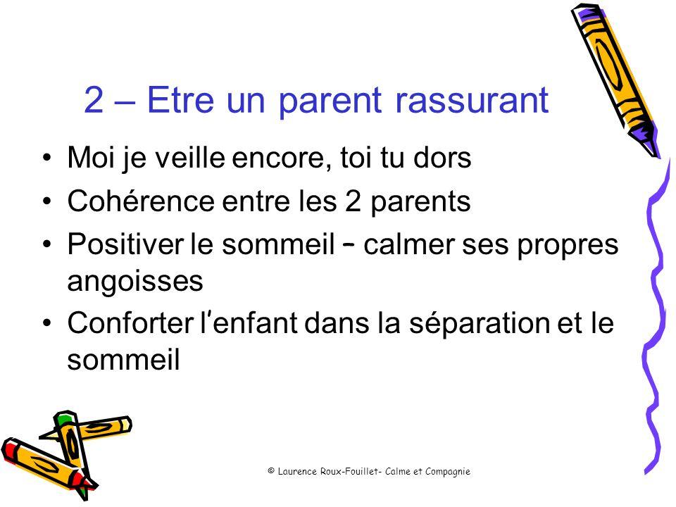 2 – Etre un parent rassurant