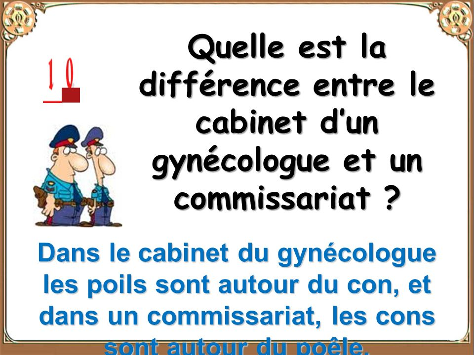 Quelle est la différence entre le cabinet d'un gynécologue et un commissariat
