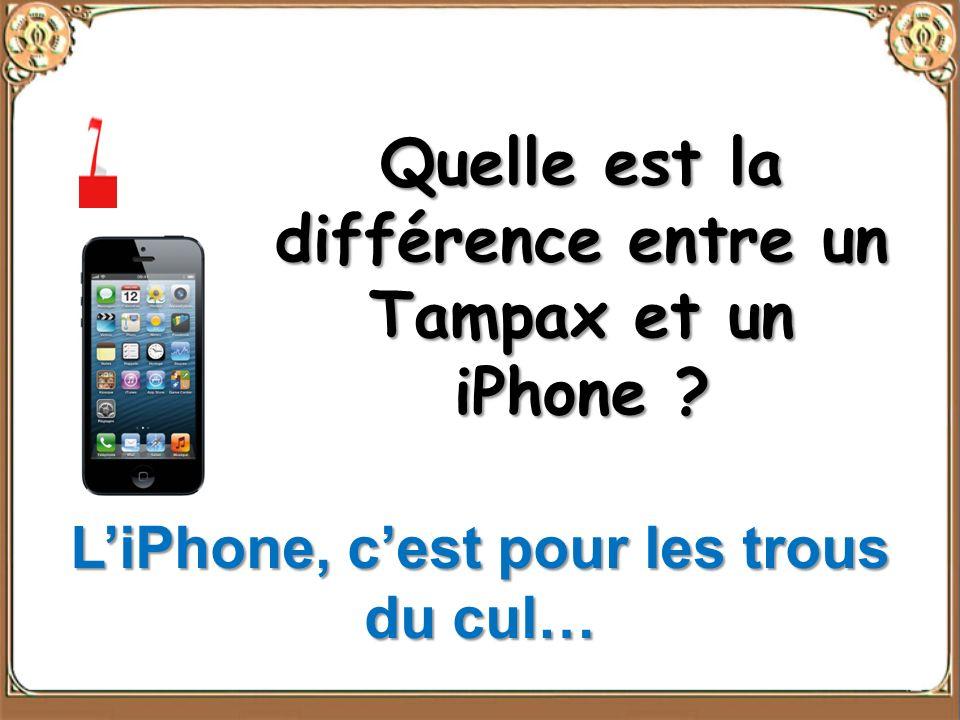 Quelle est la différence entre un Tampax et un iPhone