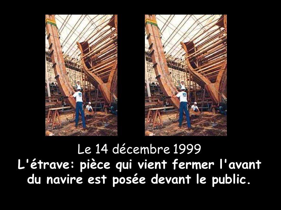 Le 14 décembre 1999 L étrave: pièce qui vient fermer l avant du navire est posée devant le public.