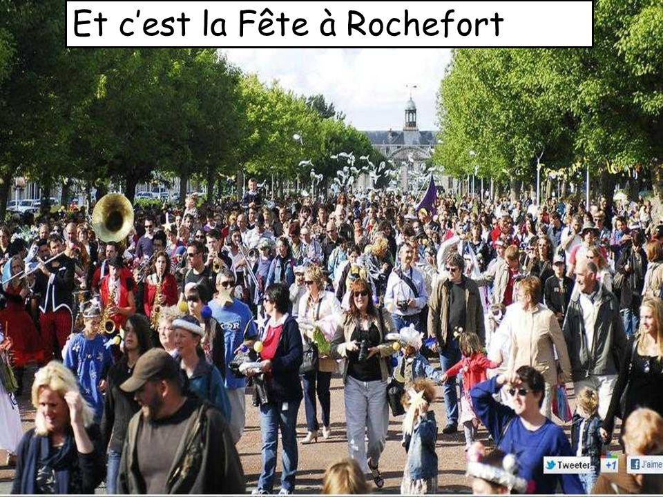 Et c'est la Fête à Rochefort