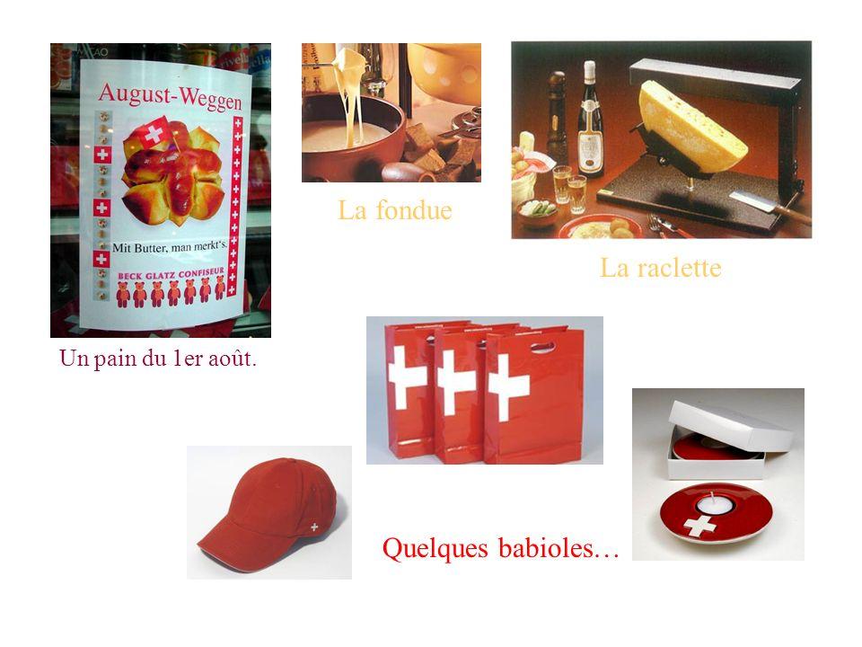 La fondue La raclette Un pain du 1er août. Quelques babioles…