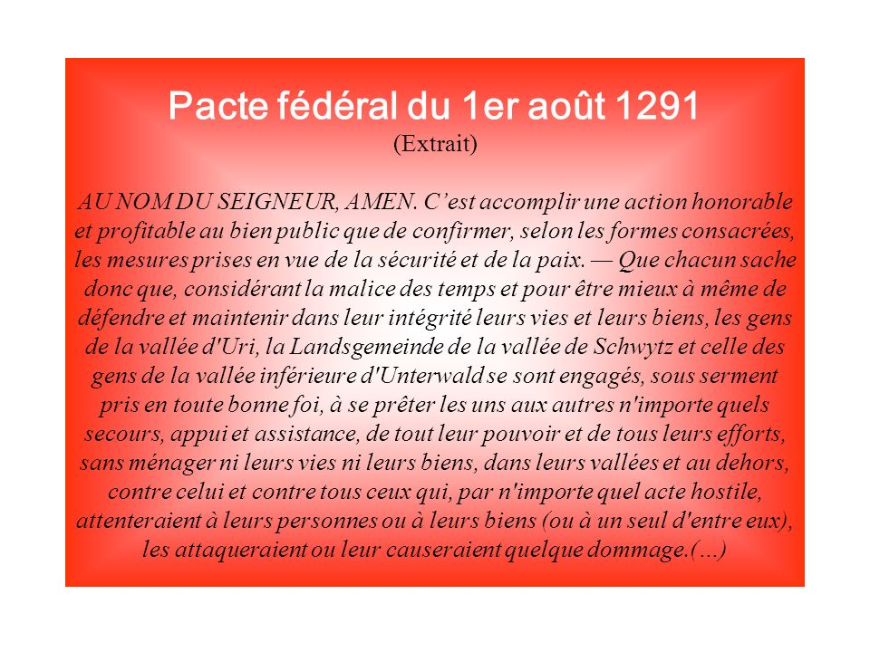 Pacte fédéral du 1er août 1291 (Extrait) AU NOM DU SEIGNEUR, AMEN