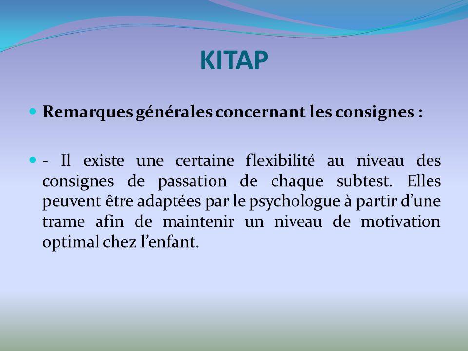 KITAP Remarques générales concernant les consignes :