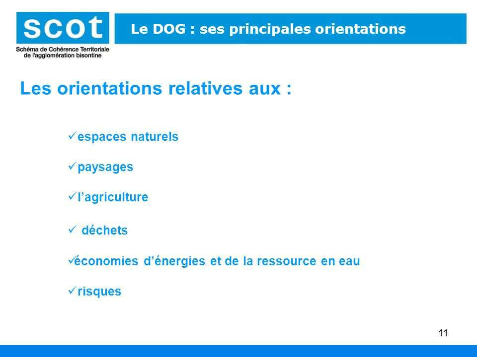 Les orientations relatives aux :