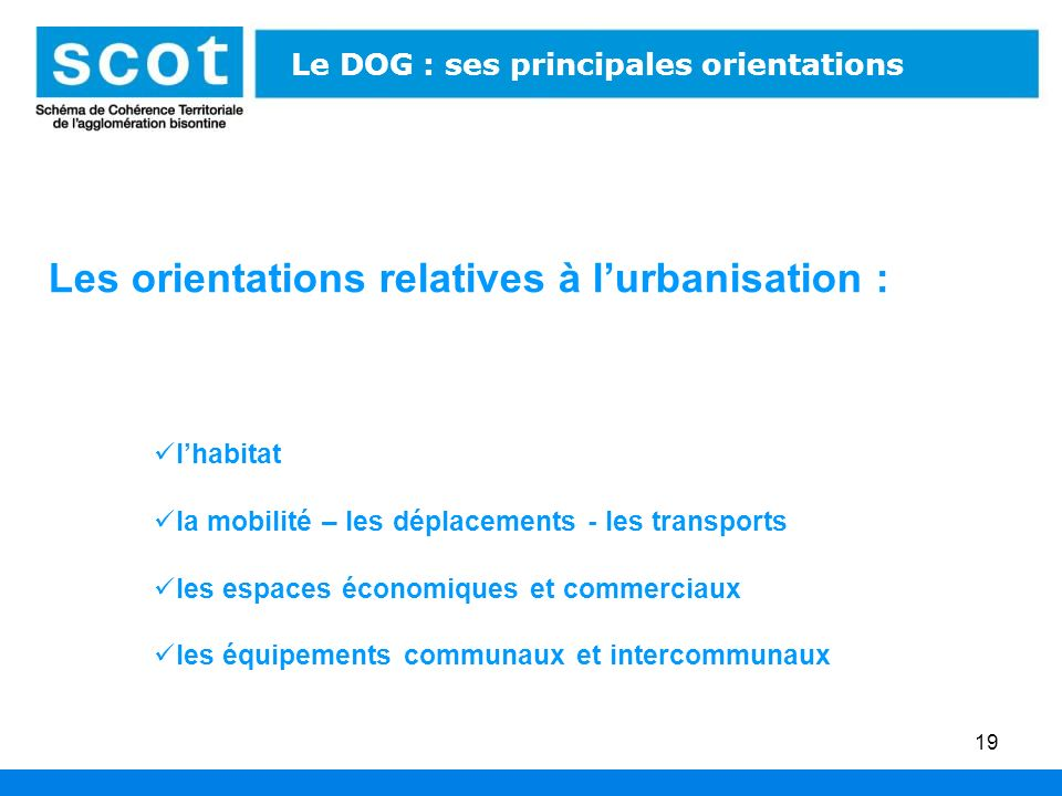 Les orientations relatives à l'urbanisation :
