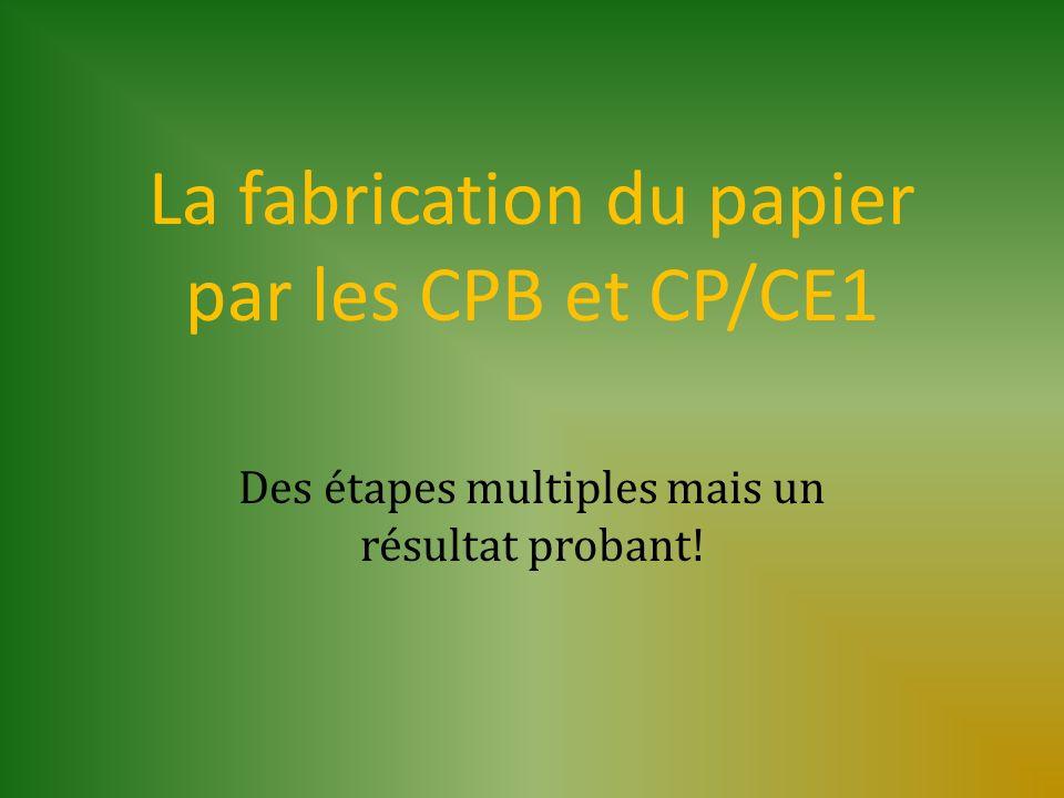 La fabrication du papier par les CPB et CP/CE1