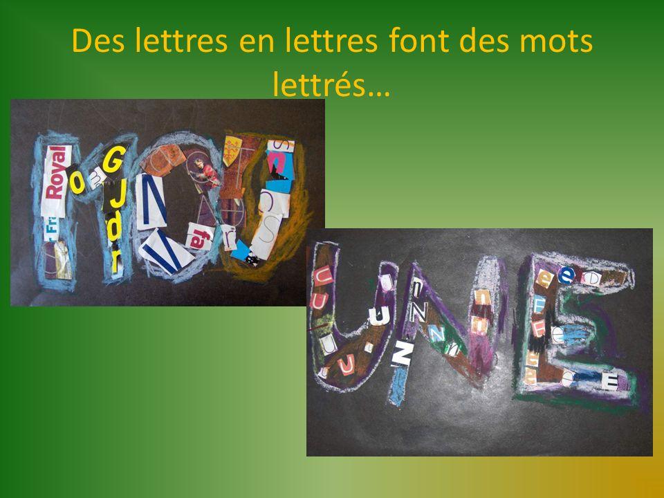 Des lettres en lettres font des mots lettrés…