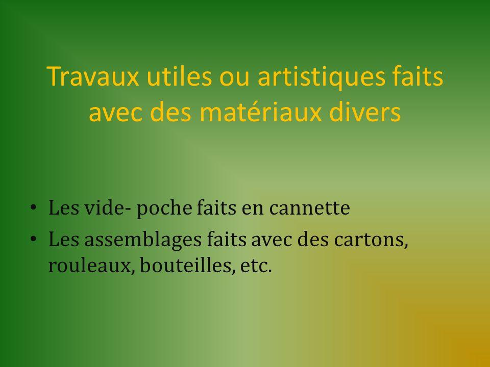 Travaux utiles ou artistiques faits avec des matériaux divers