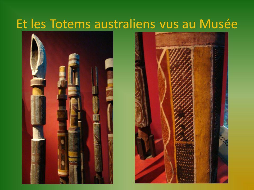 Et les Totems australiens vus au Musée