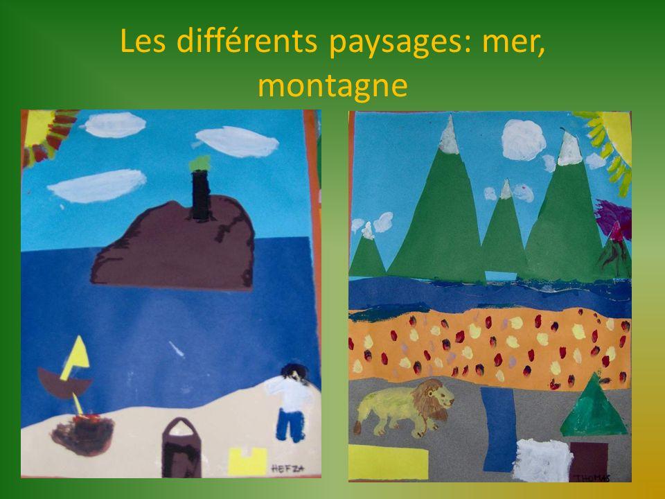 Les différents paysages: mer, montagne