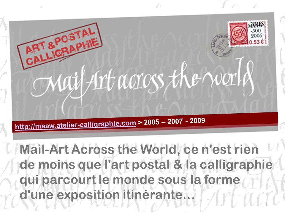 http://maaw.atelier-calligraphie.com > 2005 – 2007 - 2009