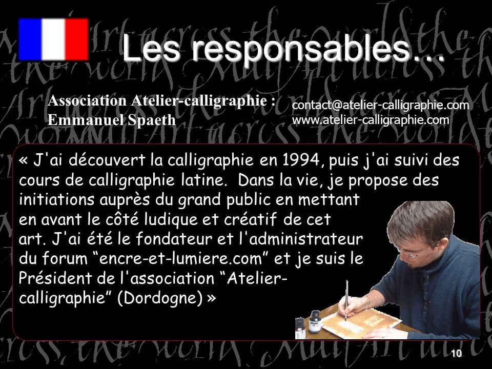 Les responsables… Association Atelier-calligraphie : Emmanuel Spaeth